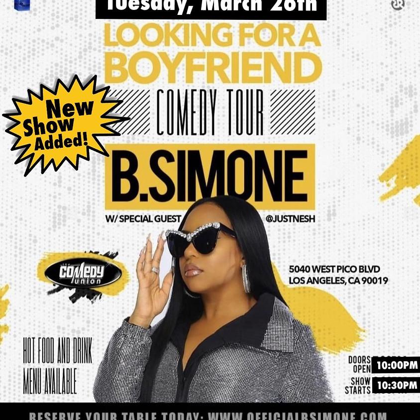"B. Simone LIVE! ""Looking for a BOYFRIEND"" Comedy Tour 10:30PM"