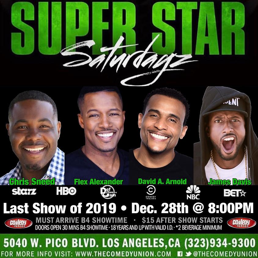 Super Star SATURDAYZ - 8:00 PM ONLY THIS WEEK!!