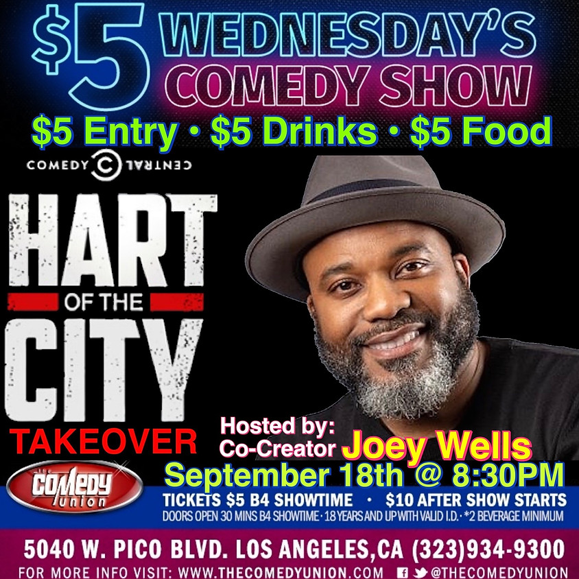 $5 Wednesday's Comedy Show   HART OF THE CITY TAKEOVER