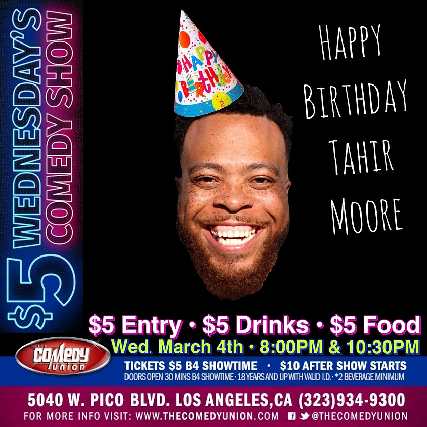 (SOLD OUT) Tahir Moore B-Day Show - 8:00PM