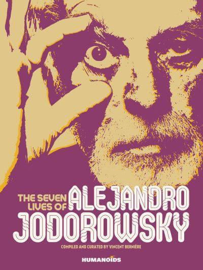 SEVEN LIVES OF ALEJANDRO JODOROWSKY HC