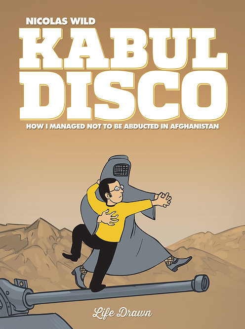 KABUL DISCO GN BOOK 01 (OF 2) NOT TO BE ABDUCTED IN AFGANISTAN