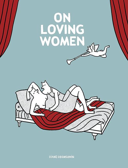 ON LOVING WOMEN GN