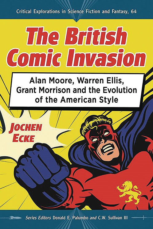 BRITISH COMIC BOOK INVASION SC PROSE