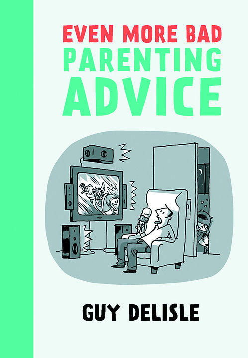 EVEN MORE BAD PARENTING ADVICE GN