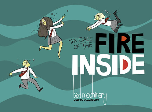 BAD MACHINERY GN VOL 05 CASE OF FIRE INSIDE