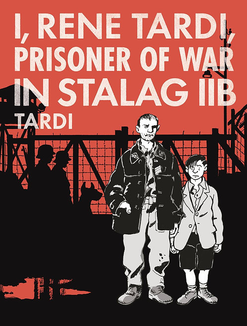 I RENE TARDI PRISONER OF WAR IN STALAG IIB HC VOL 01