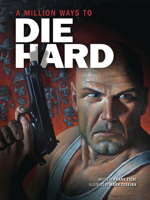A MILLION WAYS TO DIE HARD HC