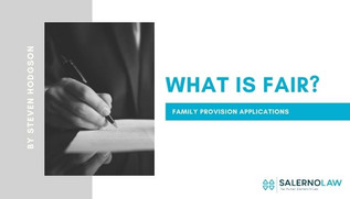 Family Provision Applications – What is Fair?