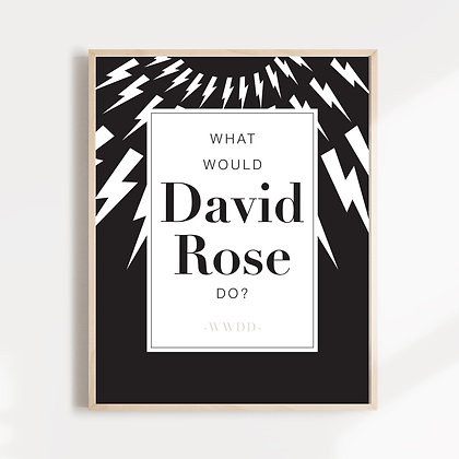 What Would David Rose Do?