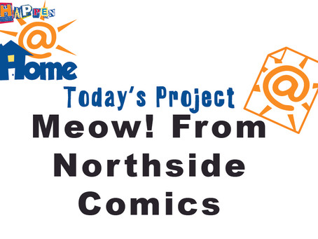 Happen@Home - Meow! Activity Page from Chris Asselin of Northside Comics