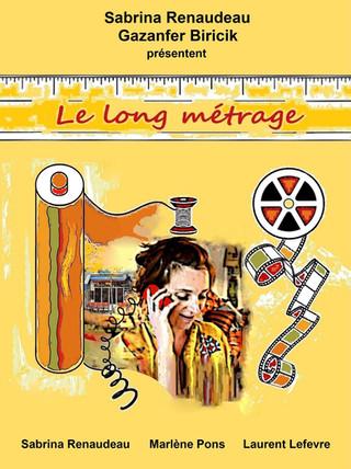"""🇫🇷 """"Le Long Métrage"""" - Co-écrit et co-réalisé par Sabrina Renaudeau et Gazanfer Biricik"""