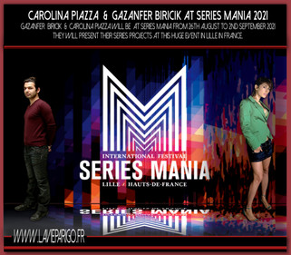 Carolina Piazza & Gazanfer Biricik will be at Series Mania in Lille end of August 2021