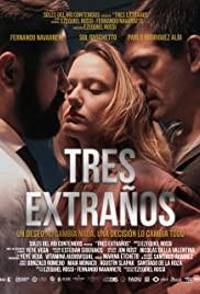 Movie of the Day: Tres Extraños (2020) by Ezequiel Rossi