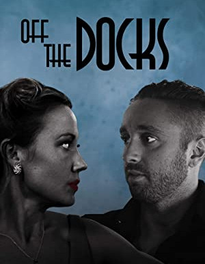 Movie of the Day: Off the Docks (2020) by Kevin Barry, Colin Frederick