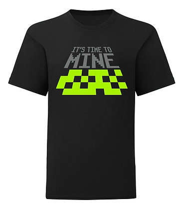 Unisex Black It's Time To Mine T-Shirt