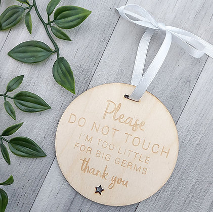 Wooden Please Do Not Touch I'm Too Little For Big Germs Thank You Sign