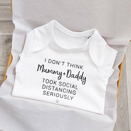 I Don't Think Mummy + Daddy Took Social Distancing Seriously Baby Vest