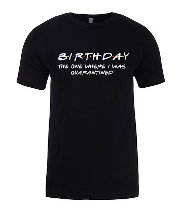 Quarantine Birthday Unisex T-Shirt