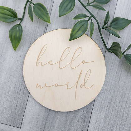 Wooden Hello World Disc | Baby / Birth Announcement Photo Prop