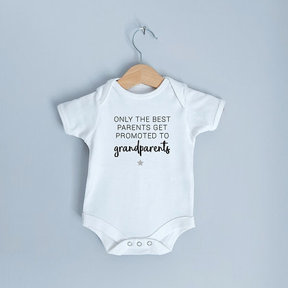 Only The Best Parents Get Promoted To Grandparents Baby Grow