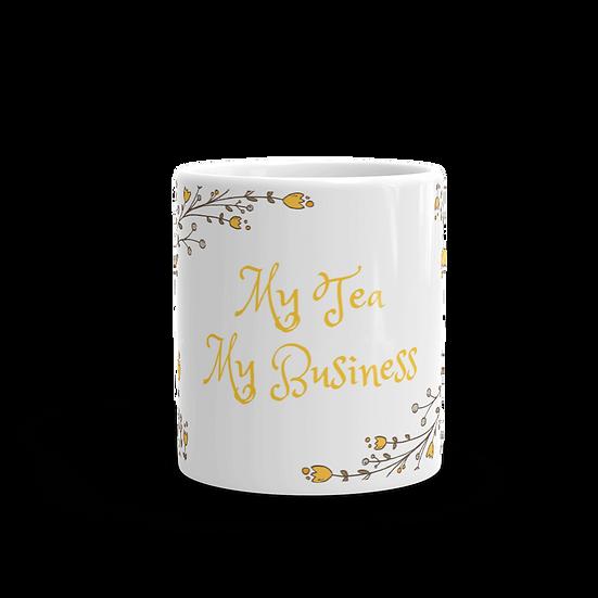 My Tea, My Business Tea Mug