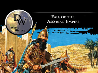 Ancient Near East - The Fall of the Assyrian Empire