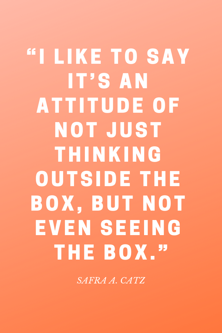 I like to say its an attitude of not just thinking outside the box but not even seeing the box inspiration quote woman girl strong