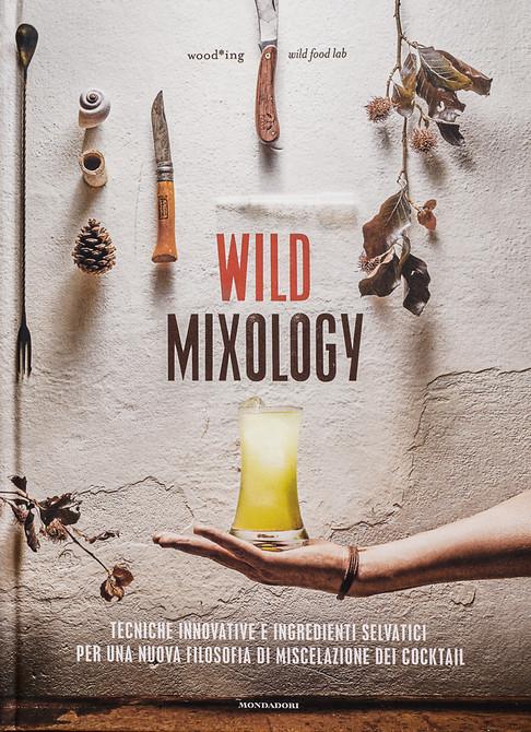 Wild Mixology - Ed. Mondadori