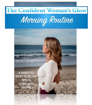 The Confident Woman's Glow Morning Routine