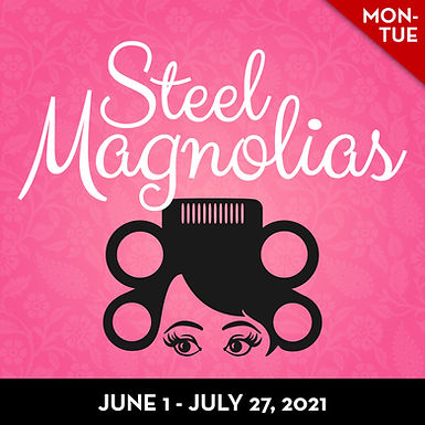 Steel Magnolias_Square with Dates 2.jpg