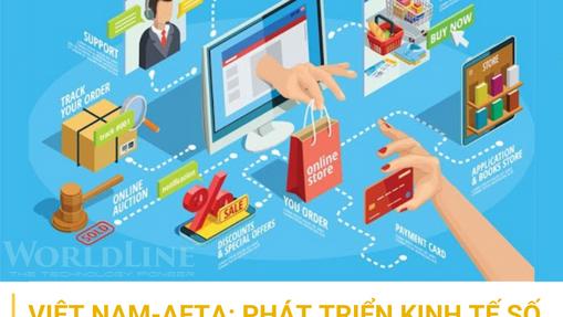 Việt Nam-AFTA: Phát triển kinh tế số và E-Commerce (TMĐT) trong ASEAN