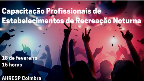 18.2.2020 | Cap. Prof. de Estabelecimentos de Diversão Noturna, Coimbra em parceria com a AHRESP