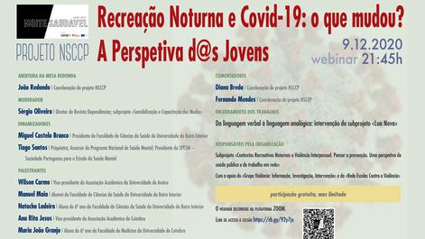 9.12.2020 | Recreação Noturna e Covid-19 o que mudou? A Perspetiva d@s Jovens - webinar