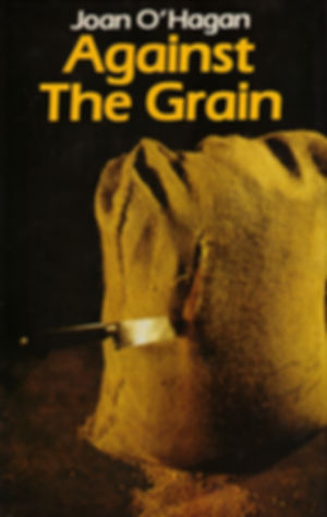 Against the Grain by Joan O'Hagan (Macmillan)