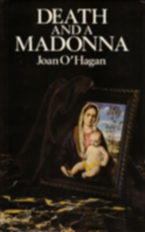 Death and a Madonna by Joan O'Hagan (Macmillan)