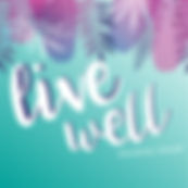 Live Well Social Generic Tile 1080x1080-