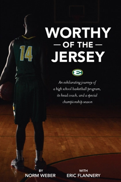 Worthy Of The Jersey by Weber/Flannery
