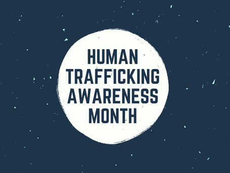 Human Trafficking Awareness Month - resources, ways to help, and our response