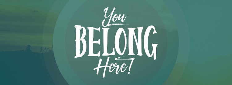 You Belong here!