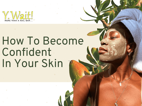 How To Become Confident In Your Skin