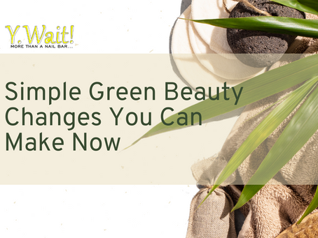 Simple Green Beauty Changes You Can Make Now