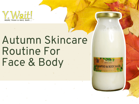 Autumn Skincare Routine For Your Face & Body