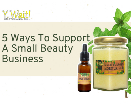 5 Ways To Support A Small Beauty Business