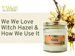 Why We Love Witch Hazel & How We Use It