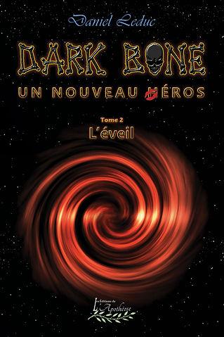 Dark Bone, un nouveau héros, T2 l'éveil