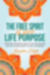 The Free Spirit of your Life Purpose by Jacqueline Hofste