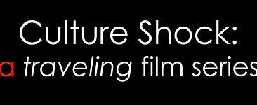 Culture Schock a traveling film series j