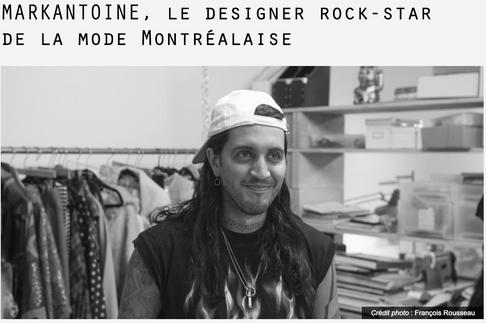 MARKANTOINE, Le designer rock-star de la mode montréalaise.
