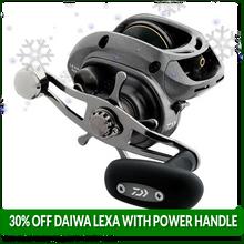 Daiwa Lexa with Power Handle